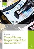Kassenführung – Bargeschäfte sicher dokumentieren, 2. Auflage