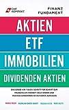 Finanzfundament: Das große 4 in 1 Buch!: Schritt für Schritt zur finanziellen...