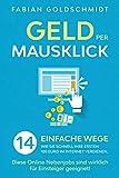 Geld per Mausklick: 14 einfache Wege, wie Sie schnell Ihre ersten 100 Euro im...