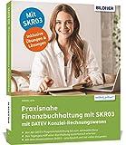 Praxisnahe Finanzbuchhaltung mit SKR03 mit DATEV Kanzlei-Rechnungswesen