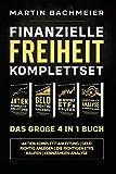 Finanzielle Freiheit Komplettset - Das große 4 in 1 Buch: Aktien Komplett-Anleitung...