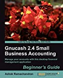 Gnucash 2.4 Small Business Accounting: Beginner's Guide (English Edition)