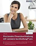 Praxisnahe Finanzbuchhaltung mit Lexware buchhaltung® pro: Von der Einführung bis...